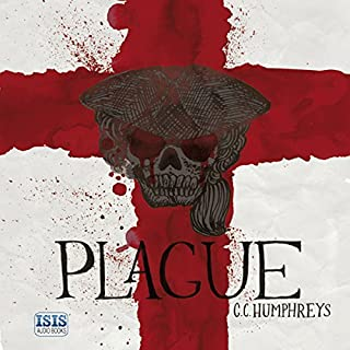 Plague                   By:                                                                                                                                 C. C. Humphreys                               Narrated by:                                                                                                                                 C. C. Humphreys                      Length: 10 hrs and 28 mins     58 ratings     Overall 4.3