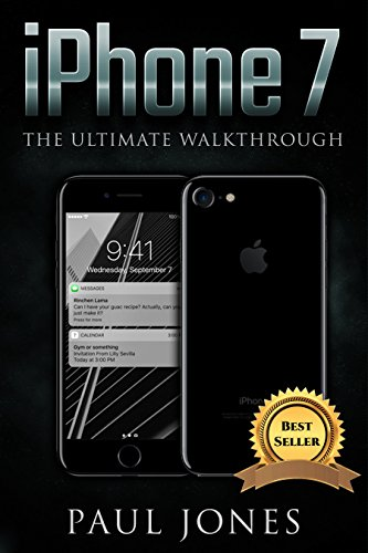 iPhone 7: The Ultimate Guide To Apple's Latest Mobile Device (English Edition)