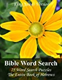 King James Bible Word Search (Hebrews): 75 Word Search Puzzles with the Entire Book of Hebrews in Jumbo Print