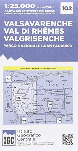 Carta n. 102 Valsavarenche, val di Rhemes, Valgrisenche. Carta dei sentieri e dei rifugi: Valsavarenche / Val di Rhêmes / Valgrisenche / Parco nazionale Grand Paradiso