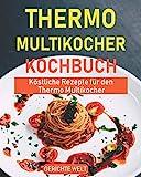 Thermo Multikocher Kochbuch: Köstliche Rezepte für den Thermo Multikocher
