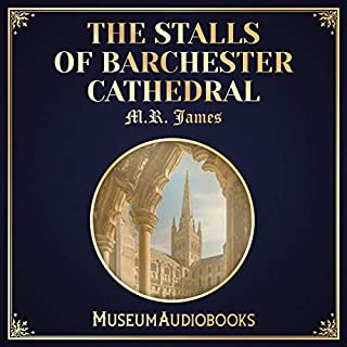 The Stalls of Barchester Cathedral                   By:                                                                                                                                 M. R. James                               Narrated by:                                                                                                                                 David Emerson                      Length: 39 mins     Not rated yet     Overall 0.0