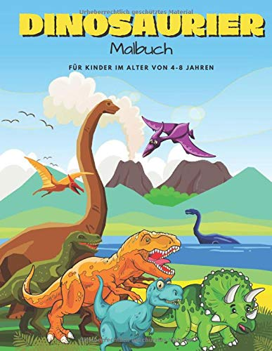Dinosaurier Malbuch Für Kinder im Alter von 4-8 Jahren: Realistische Entwürfe von 25 Dinosaurierarten -...