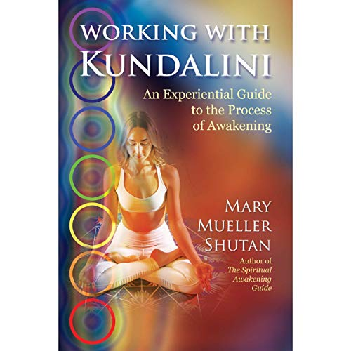 Working with Kundalini     An Experiential Guide to the Process of Awakening              By:                                                                                                                                 Mary Mueller Shutan                               Narrated by:                                                                                                                                 Mary Mueller Shutan                      Length: 8 hrs and 6 mins     Not rated yet     Overall 0.0