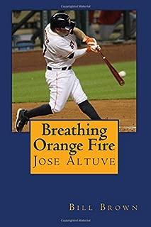 Breathing Orange Fire: Jose Altuve