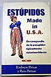 Estúpidos: made in U.S.A