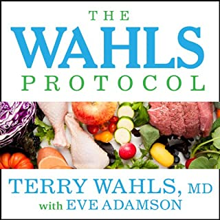 The Wahls Protocol     How I Beat Progressive MS Using Paleo Principles and Functional Medicine              Written by:                                                                                                                                 Terry Wahls,                                                                                        Eve Adamson                               Narrated by:                                                                                                                                 Pam Ward                      Length: 11 hrs and 47 mins     13 ratings     Overall 4.7