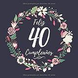 Feliz 40 Cumpleaños: Mujer 40 Años Libro de Visitas Motivo de flores