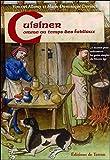 Cuisiner comme au temps des Fabliaux - 21 recettes pour redécouvrir les goûts simples du Moyen âge