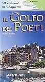 Il golfo dei Poeti (Weekend in Liguria)
