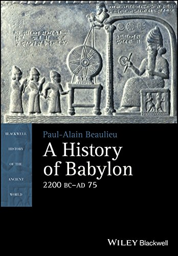 A History of Babylon, 2200 BC - AD 75 (Blackwell History of the Ancient World)