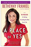 Image of By Bethenny Frankel A Place of Yes: 10 Rules for Getting Everything You Want Out of Life (Reprint)