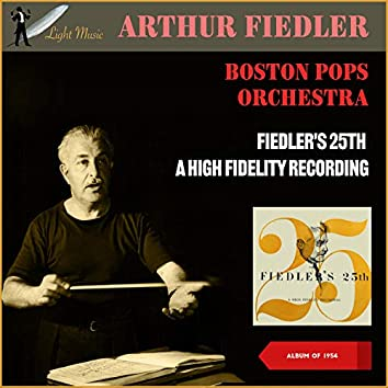 Fiedlers 25Th - A High Fidelity Recording (Album of 1954)