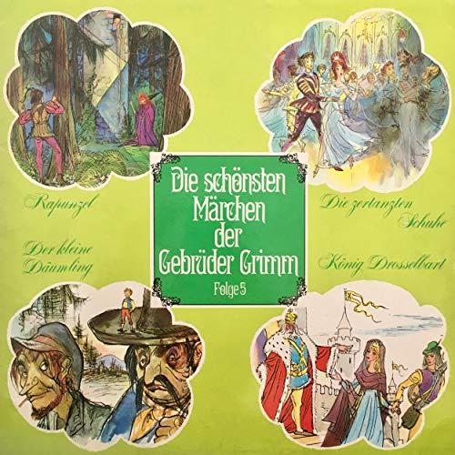 Rapunzel / Die zertanzten Schuhe / Der kleine Däumling / König Drosselbart cover art