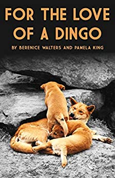 For the love of a Dingo (Publication 1 Book 2) by [Pamela King]