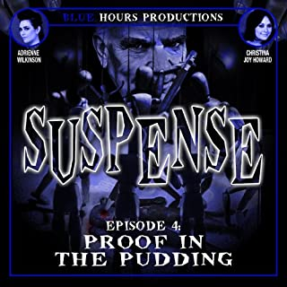SUSPENSE, Episode 4: Proof in the Pudding audiobook cover art