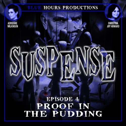 SUSPENSE, Episode 4: Proof in the Pudding cover art