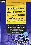 El Prácticum en Educación Infantil, Primaria y Máster en Secundaria: Tendencias y buenas prácticas: 14 (EOS Universitaria)