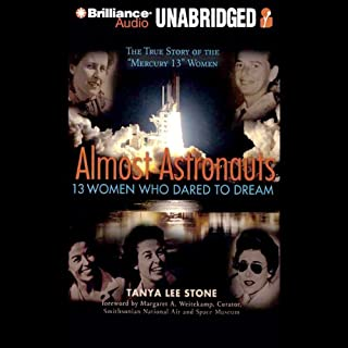 Almost Astronauts: 13 Women Who Dared to Dream audiobook cover art