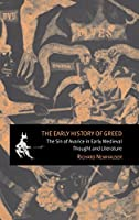 The Early History of Greed: The Sin of Avarice in Early Medieval Thought and Literature (Cambridge Studies in Medieval Literature, Series Number 41)