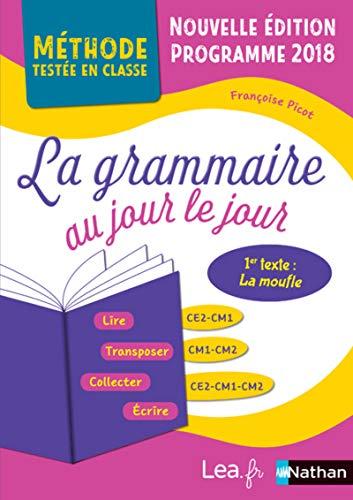 La Grammaire au jour le jour - La moufle - édition 2020 - CE2/CM1/CM2 - programme 2018