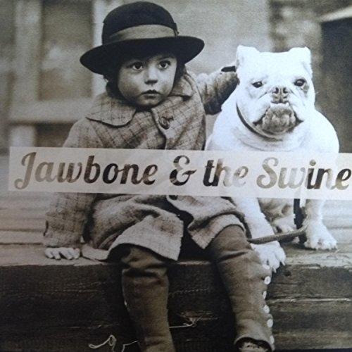Jawbone & the Swine