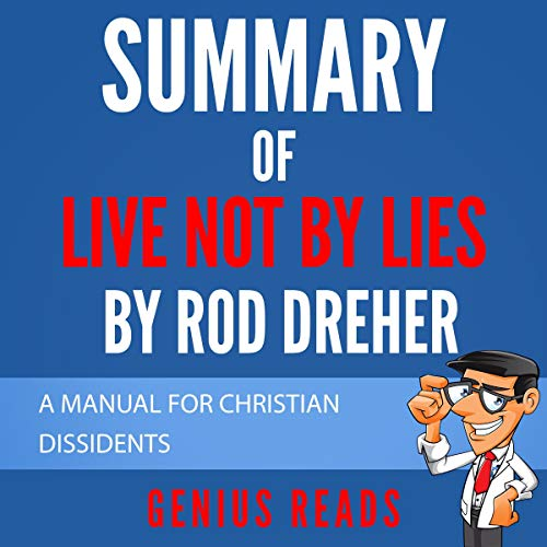 Summary of Live Not by Lies by Rod Dreher Audiobook By Genius Reads cover art