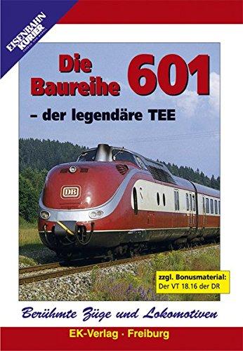 Die Baureihe 601 - Der legendäre TEE