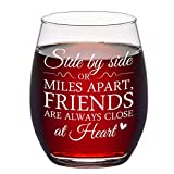 Best Friends Gifts - Side By Side or Miles Apart, Friends Are Always Close at Heart Stemless Wine Glass, Gifts for Friend BFF Sister Soul Sisters Coworker, Birthday Gifts for Women, 15 Oz