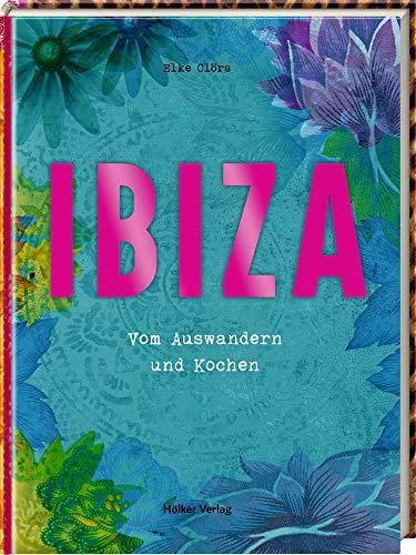 Ibiza: Vom Auswandern und Kochen