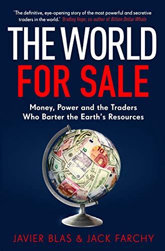 国際政治経済を動かすコモディティ商社『The World For Sale』