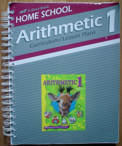 Abeka Home School Arithmetic 1 CURRICULUM/LESSON PLANS (Spiral-Bound)