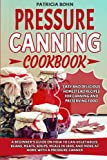 Best Canning Books - Pressure Canning Cookbook: A Beginner's Guide on How Review