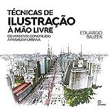 Técnicas de ilustração a mão livre: Do ambiente construido a paisagem urbana