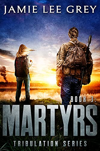 Tribulation, Book 3: Martyrs by [Jamie Lee Grey]