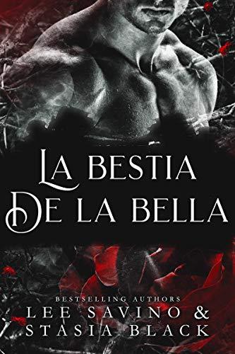 La bestia de la bella: un romance oscuro (La bella y la rosa nº 1)
