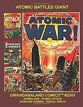 Atomic Battles Giant: Gwandanaland Comics #2081 -- Four Complete Combat Series That Explore the Worst-Case Scenario! Atomic War - Atomic Attack - Atom Age Combat - World War III