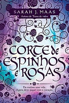 Corte de espinhos e rosas - Corte de espinhos e rosas - vol. 1 por [Sarah J. Maas]