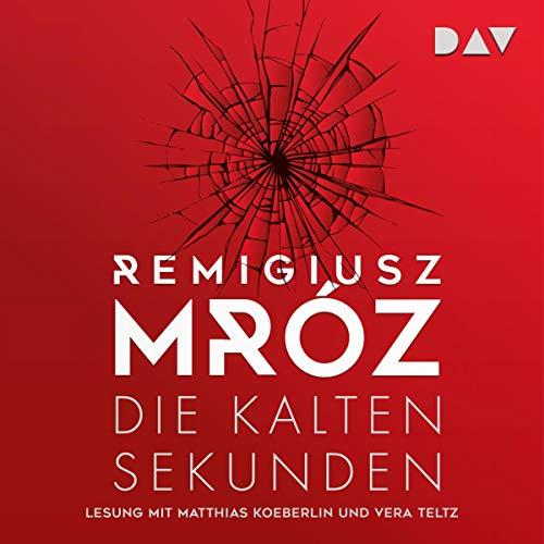 Die kalten Sekunden                   Autor:                                                                                                                                 Remigiusz Mróz                               Sprecher:                                                                                                                                 Matthias Koeberlin,                                                                                        Vera Teltz                      Spieldauer: 8 Std. und 43 Min.     Noch nicht bewertet     Gesamt 0,0
