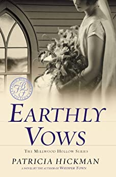 Earthly Vows by [Patricia Hickman]