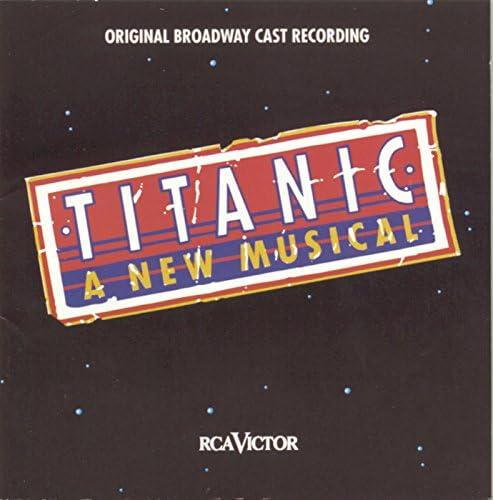 Original Broadway Cast of Titanic: The Musical