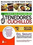Libro de cocina de tenedores sobre cuchillos: Más de 300 recetas veganas