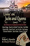 Livin€™ on Jacks and Queens: An Anthology of Gambling in the Old West