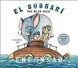 El Submarí Que No Es Volia Enfonsar: Llibre per a nens a partir de 3 anys: Història divertida sobre el primer submarí de la història: llibre infantil ... a nens de 3 a 7 anys.: 10 (Àlbum il·lustrat)