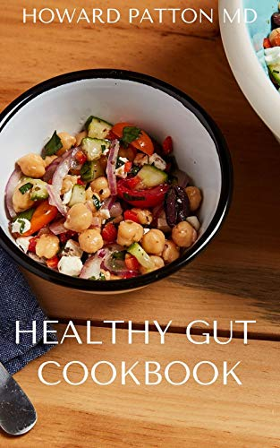 HEALTHY GUT COOKBOOK: All You Need To Know About Improving Your Health And Boosting Your Immune System