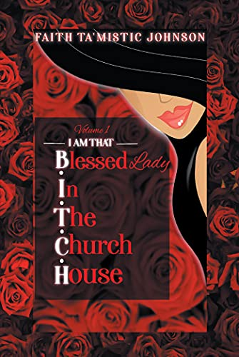 I am that B.I.T.C.H. (Blessed In The Church House) Lady: Volume 1 (English Edition)