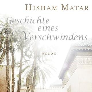Geschichte eines Verschwindens                   Autor:                                                                                                                                 Hisham Matar                               Sprecher:                                                                                                                                 Michael Seeboth                      Spieldauer: 6 Std. und 7 Min.     4 Bewertungen     Gesamt 4,0
