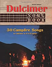 Dulcimer Songbook: Campfire Songs for dulcimer in D-A-D
