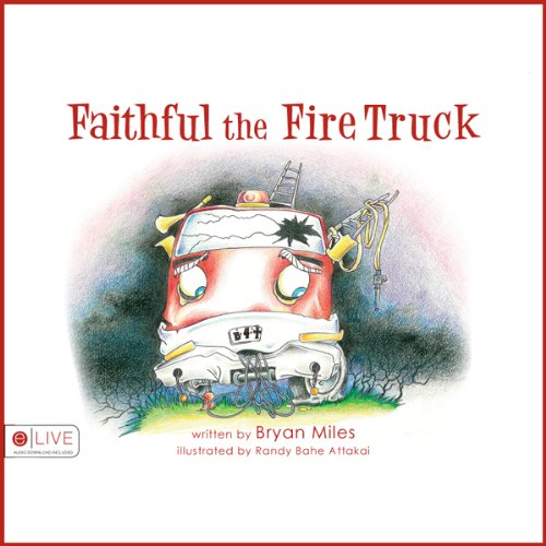 Faithful the Fire Truck  Audiolibri