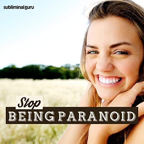 Stop Being Paranoid audiobook cover art